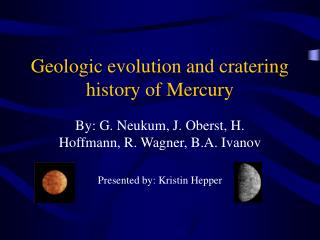 Geologic evolution and cratering history of Mercury