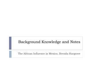 Background Knowledge and Notes