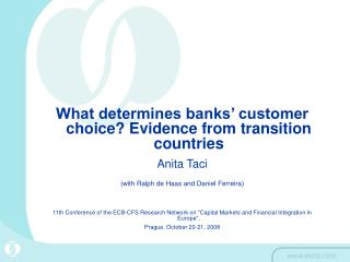 What determines banks' customer choice? Evidence from transition countries Anita Taci