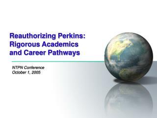 Reauthorizing Perkins: Rigorous Academics and Career Pathways