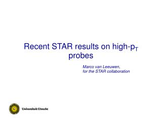 Recent STAR results on high-p T  probes