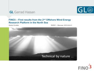 FINO3 – First results from the 2 nd  Offshore Wind Energy Research Platform in the North Sea