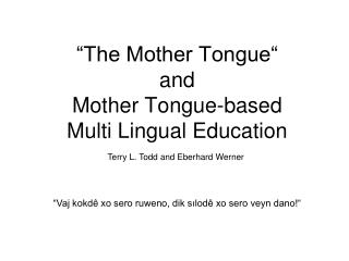 """The Mother Tongue""  and  Mother Tongue-based  Multi Lingual Education"