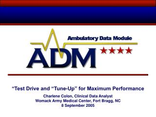 """Test Drive and ""Tune-Up"" for Maximum Performance Charlene Colon, Clinical Data Analyst"