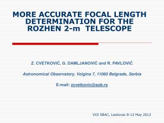 MORE ACCURATE FOCAL LENGTH DETERMINATION FOR THE ROZHEN 2-m  TELESCOPE