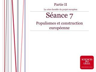 Séance 7  Populismes et construction européenne
