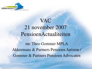 VAC 21 november 2007 PensioenActualiteiten