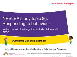 NPSLBA study topic 8g: Responding to behaviour