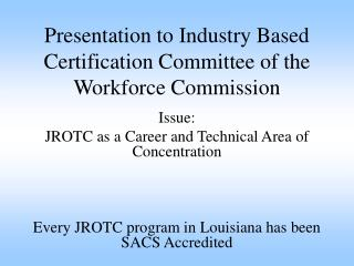 Presentation to Industry Based Certification Committee of the Workforce Commission