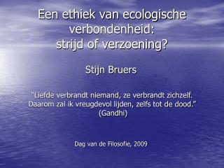 Een ethiek van ecologische verbondenheid:  strijd of verzoening?