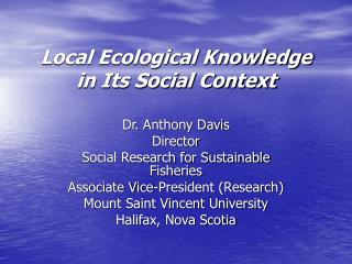 Local Ecological Knowledge in Its Social Context