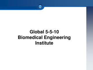 Global 5-5-10 Biomedical Engineering Institute