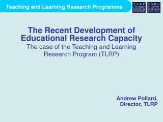 Andrew Pollard,  Director, TLRP
