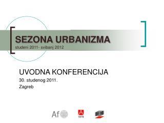 SEZONA URBANIZMA studeni 2011- svibanj 2012