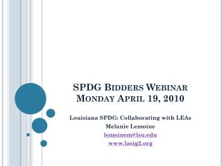 SPDG Bidders Webinar Monday April 19, 2010