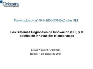 Los Sistemas Regionales de Innovación (SRI) y la política de innovación: el caso vasco