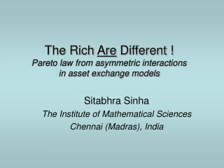 The Rich  Are  Different ! Pareto law from asymmetric interactions  in asset exchange models