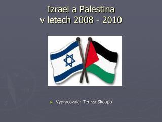 Izrael a Palestina v letech 2008 - 2010