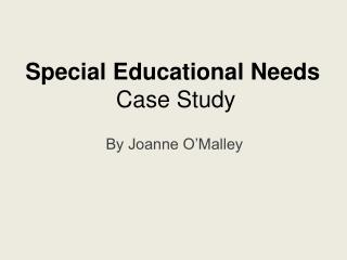 Special Educational Needs  Case Study