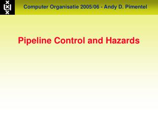 Pipeline Control and Hazards