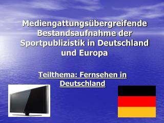 Mediengattungsübergreifende Bestandsaufnahme der Sportpublizistik in Deutschland und Europa