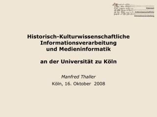 Manfred Thaller Köln, 16. Oktober  2008