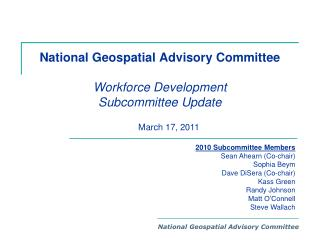National Geospatial Advisory Committee  Workforce Development  Subcommittee  Update