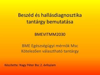 Beszéd és hallásdiagnosztika tantárgy bemutatása BMEVITMM2030