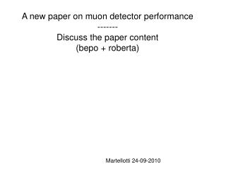 A new paper on muon detector performance -------  Discuss the paper content  (bepo + roberta)