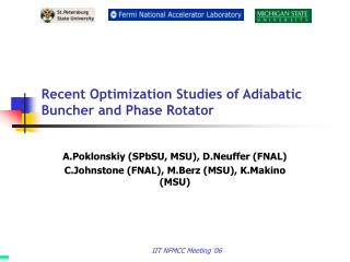 Recent Optimization Studies of A diabatic  B uncher and  P hase  R otator
