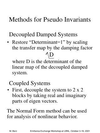 Methods for Pseudo Invariants