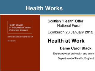 Scottish 'Health' Offer  National Forum Edinburgh 26 January 2012 Health at Work