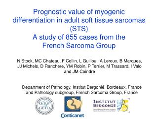 Prognostic value of myogenic differentiation in adult soft tissue sarcomas STS A study of 855 cases from the  French Sar