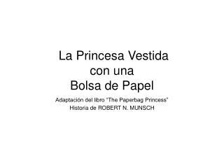 La Princesa Vestida  con una Bolsa de Papel