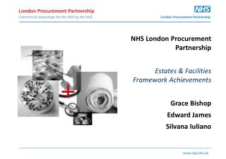 NHS London Procurement Partnership Estates & Facilities Framework Achievements Grace Bishop