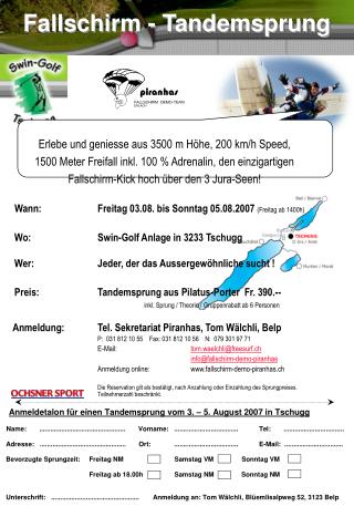 Wann: Freitag 03.08. bis Sonntag 05.08.2007  (Freitag ab 1400h)
