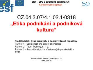 """CZ.04.3.07/4.1.02.1/0318  """"Etika podnikání a podniková kultura"""""""