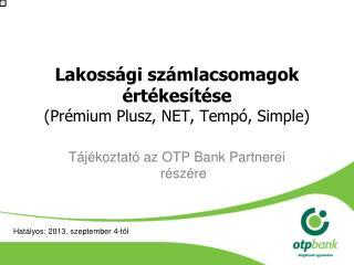 Lakossági számlacsomagok értékesítése  (Prémium Plusz, NET, Tempó,  Simple )
