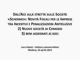 Luca Gaiani – dottore commercialista Modena, 16 aprile 2012