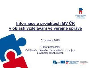 Informace o projektech MV ČR  v oblasti vzdělávání ve veřejné správě