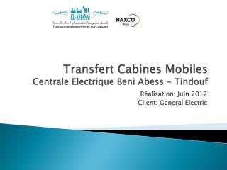 Transfert Cabines Mobiles  Centrale Electrique  Beni Abess  - Tindouf