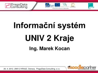 Informační systém  UNIV 2 Kraje Ing. Marek Kocan