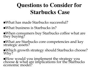Questions to Consider for  Starbucks Case