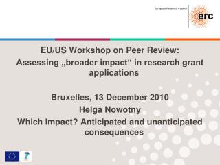 "EU/US Workshop on Peer Review: Assessing ""broader impact"" in research grant applications"