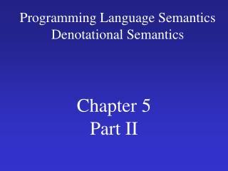 Programming Language Semantics Denotational Semantics