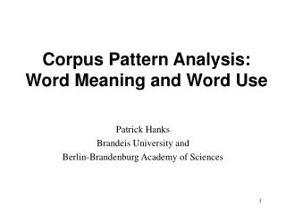 Corpus Pattern Analysis:  Word Meaning and Word Use
