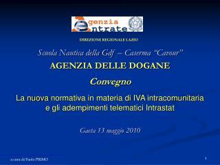 """Scuola Nautica della Gdf – Caserma """"Cavour""""  AGENZIA DELLE DOGANE Convegno"""