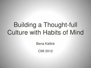 Building a Thought-full Culture with Habits of Mind