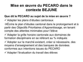 Mise en œuvre du PECARO dans le contexte BEJUNE