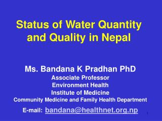 Ms. Bandana K Pradhan PhD Associate Professor Environment Health Institute of Medicine Community Medicine and Family Hea